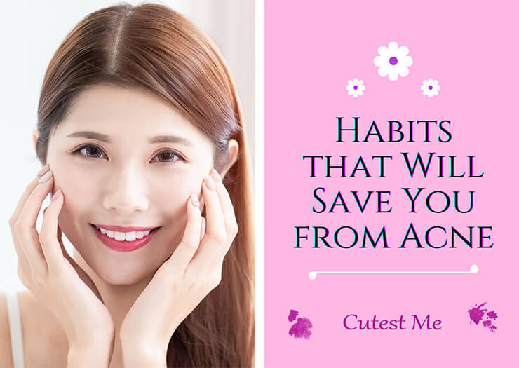 Habits that Will Save You from Acne