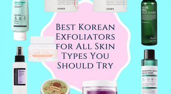 Best Korean exfoliators for all skin types you should try
